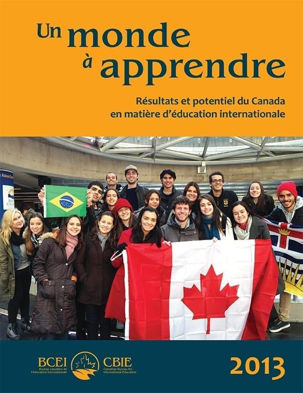 Un monde à apprendre : Résultats et potentiel du Canada en matière d'éducation internationale 2013