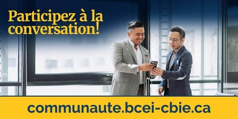 Participez à la conversation! communaute.bcei-cbie.ca
